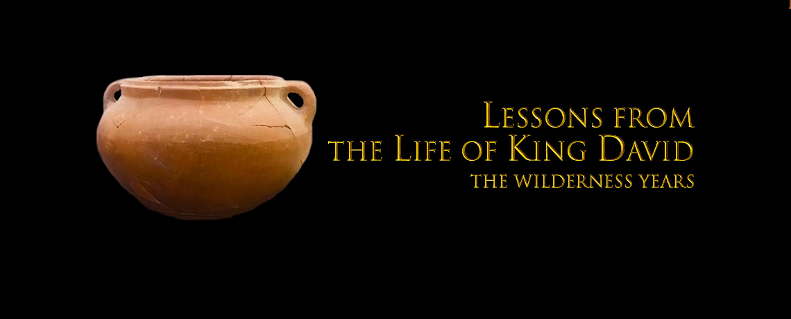 Lessons from the Life of King David: The Wilderness Years